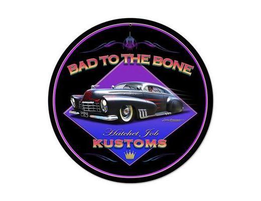 BAD TO THE BONE HATCHET JOB METAL SIGN