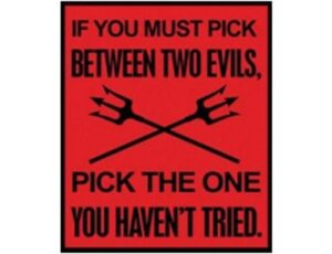 IF YOU MUST PICK FROM THE TWO DEVILS - PICK THE ONE YOU HAVEN'T TRIED
