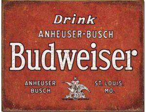 DRINK BUDWEISER METAL SIGN