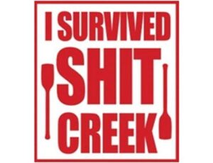 I SURVIVED SHIT CREEK