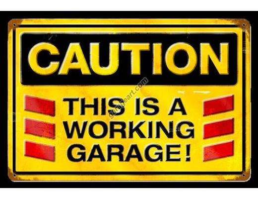 CAUTION WORKING GARAGE METAL SIGN