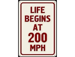 LIFE BEGINS 200 MPH METAL SIGN