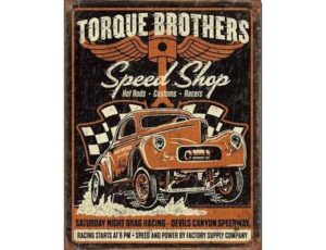 TORQUE BROS - GASSER METAL SIGN