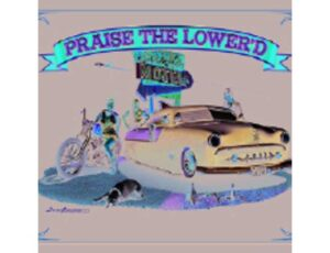 PRAISE THE LOWERED METAL SIGN