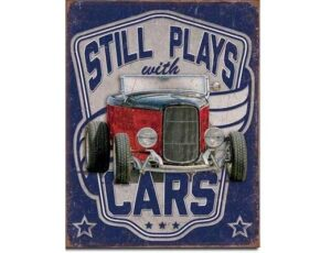 Still Plays With Cars Vintage Tin Sign