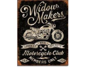 Widow Makers Motorcycle Club Metal Sign