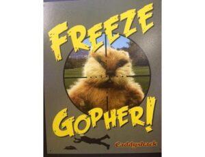 FREEZE GOHPER! CADDYSHACK METAL SIGN