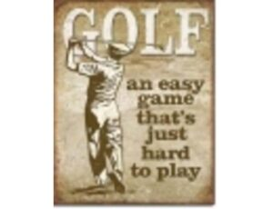 GOLF-EASY GAME METAL SIGN