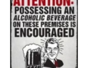 ALCOHOL ENCOURAGED