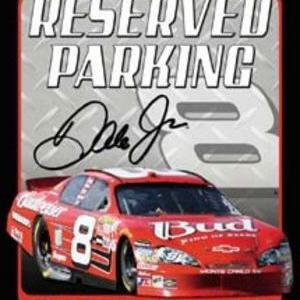 RESERVED PARKING-DALE JR FANS ONLY