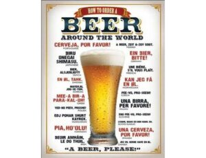 HOW TO ORDER A BEER AROUND THE WORLD METAL SIGN