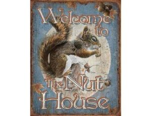 NUT HOUSE METAL SIGN