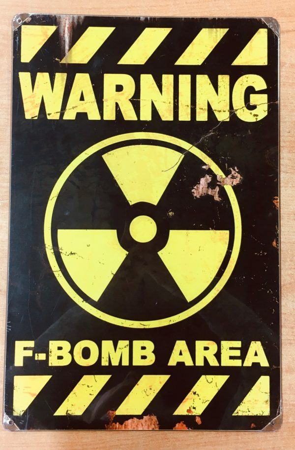 gaa092a - WARNING - F-BOMB AREA - metal sign made to look old